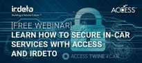 [FREE WEBINAR] Learn how to secure in-car services with ACCESS and Irdeto